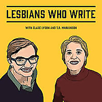 Lesbians Who Write Podcast