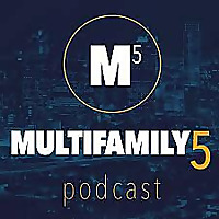 The Multifamily 5 Podcast