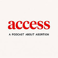 ACCESS | A Podcast About Abortion