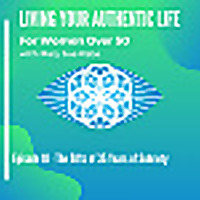 Living Your Authentic Life | For Women Over 50