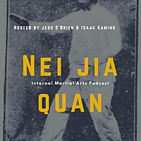 The Neijiaquan Podcast