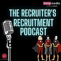 The Recruiter's Recruitment Podcast