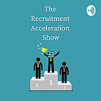 The Recruitment Acceleration Show