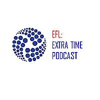 EFL | Extra Time Podcast
