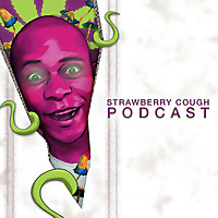 Strawberry Cough Podcast