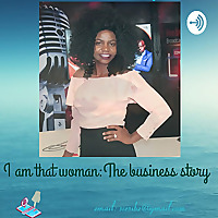 I Am That Woman: The Business Story