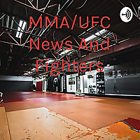 MMA/UFC News And Fighters