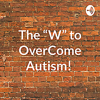 The 'W' to OverCome Autism!