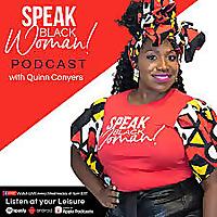 Speak Black Woman! Podcast
