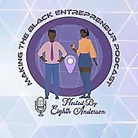 Making The Black Entrepreneur Podcast