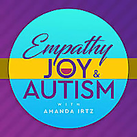 Empathy, Joy & Autism