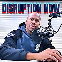 Disruption Now