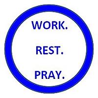 WORK. REST. PRAY.