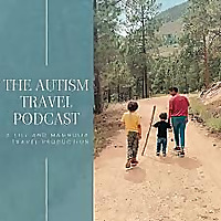 The Autism Travel Podcast