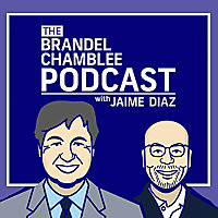 The Brandel Chamblee Podcast with Jaime Diaz
