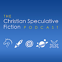 The Christian Speculative Fiction Podcast