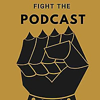Fight The Podcast!