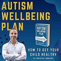 Autism Wellbeing Plan - Children's Health - ADHD