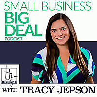 Small Business Big Deal Podcast
