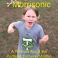 Morrisonic | A Podcast About the Portland Timbers
