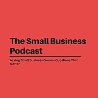 The Small Business Podcast