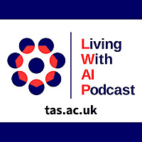 Living With AI Podcast | Challenges of Living with Artificial Intelligence