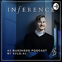 Inference | AI business podcast by Silo.AI