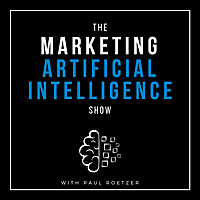 The Marketing AI Show