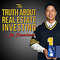 Truth About Real Estate Investing for Canadians