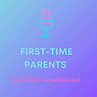 First-time Parents Real Talk Conversations