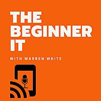 The Beginner IT Podcast