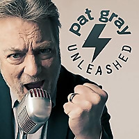 Pat Gray Unleashed