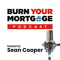 Burn Your Mortgage Podcast