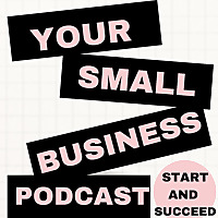 Your Small Business Podcast
