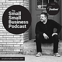 The Small Small Business Podcast