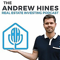 The Andrew Hines Real Estate Investing Podcast