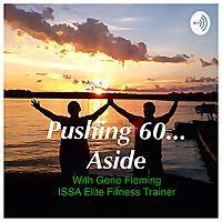 Pushing 60 Aside