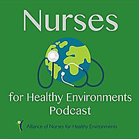 Nurses for Healthy Environments Podcast