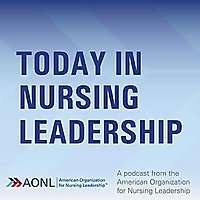 Today in Nursing Leadership