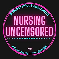 Nursing Uncensored