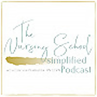 The Nursing School Simplified Podcast