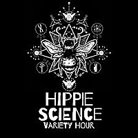 Hippie Science Variety Hour