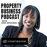 Property Business Podcast @ LuxuryRealtors.xyz