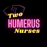 Two Humerus Nurses Podcast