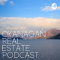 Okanagan Real Estate Podcast