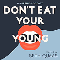 Don't Eat Your Young | A Nursing Podcas‪t‬