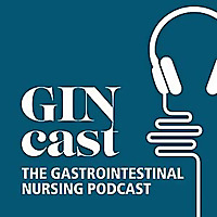 GINcast | The Gastrointestinal Nursing Podcast