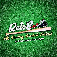 RotoBrits | UK Fantasy Baseball Podcast