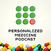 Personalized Medicine Podcast