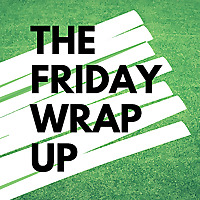 The Friday Wrap Up